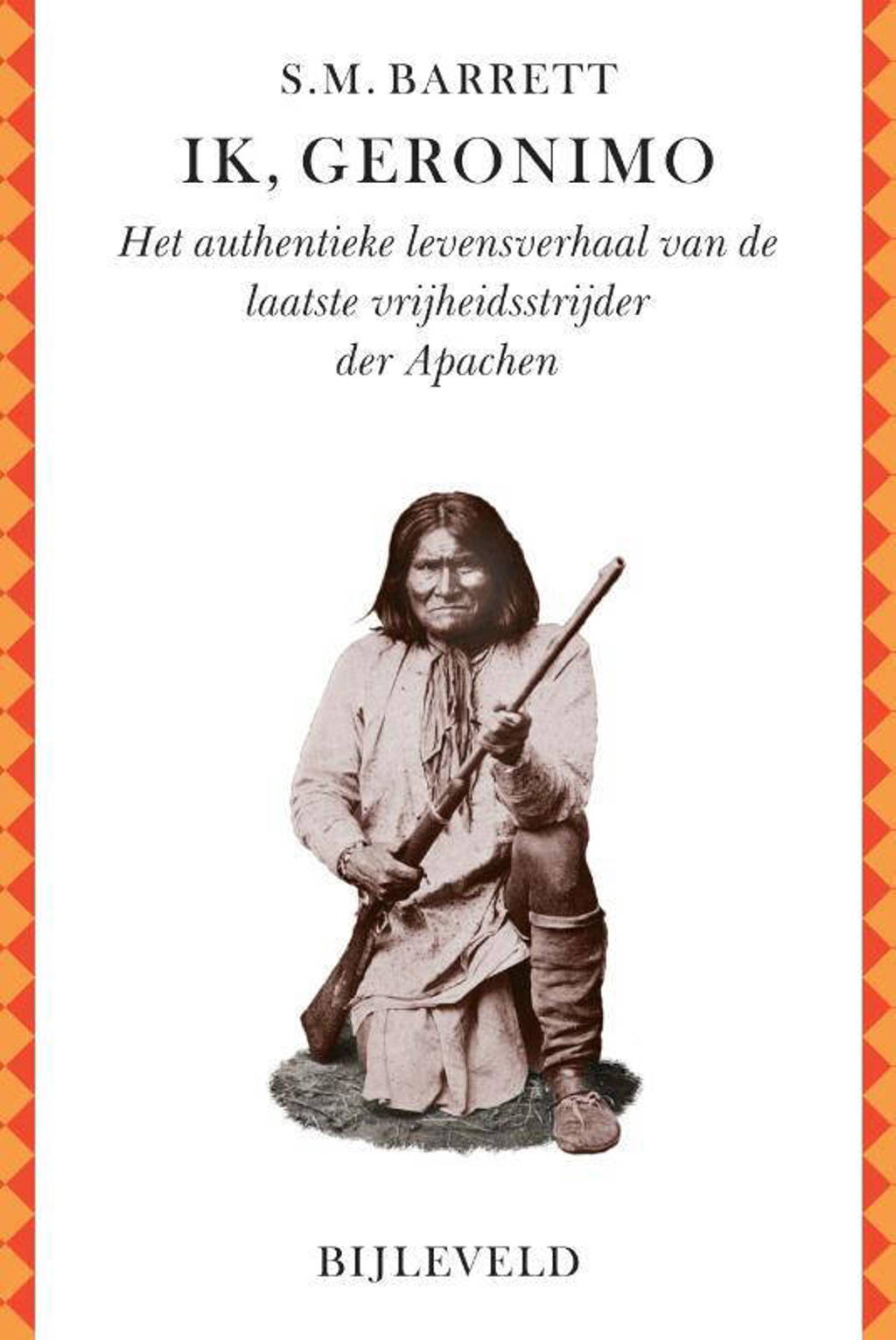 Ik, Geronimo - Stephen M. Barrett