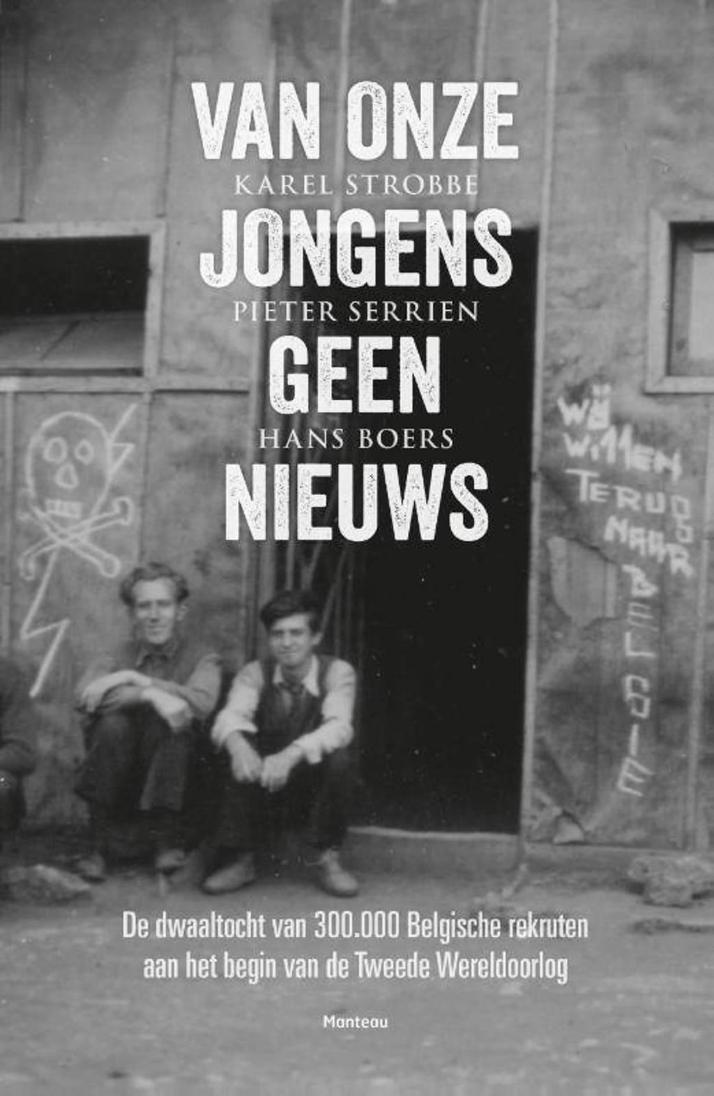 Van onze jongens geen nieuws - Karel Strobbe, Pieter Serrien en Hans Boers