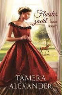 Fluister zacht haar naam - Tamera Alexander
