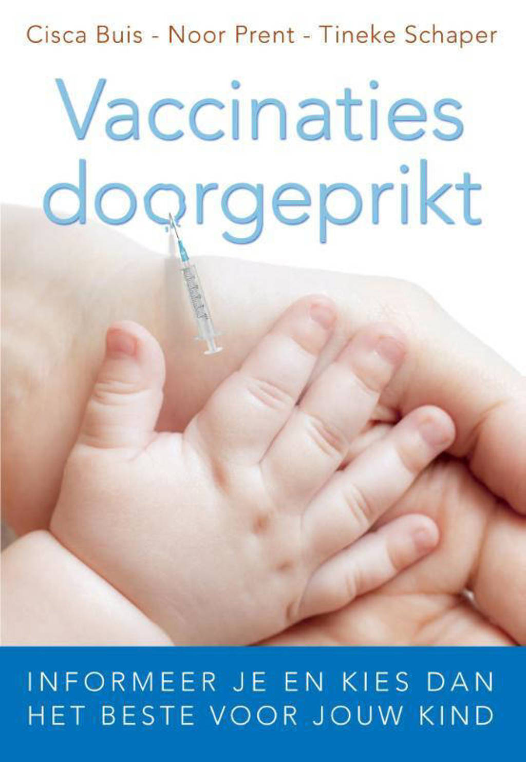 Vaccinaties doorgeprikt - Cisca Buis, Noor Prent en Tineke Schaper