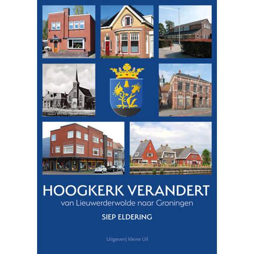 Hoogkerk verandert - Siep Eldering