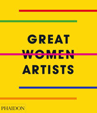 Great Women Artists - Phaidon Editors