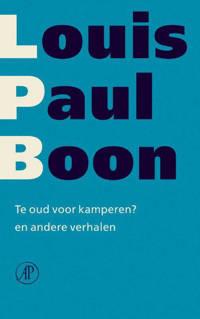Verzameld werk L.P. Boon: Te oud voor kamperen - Louis Paul Boon
