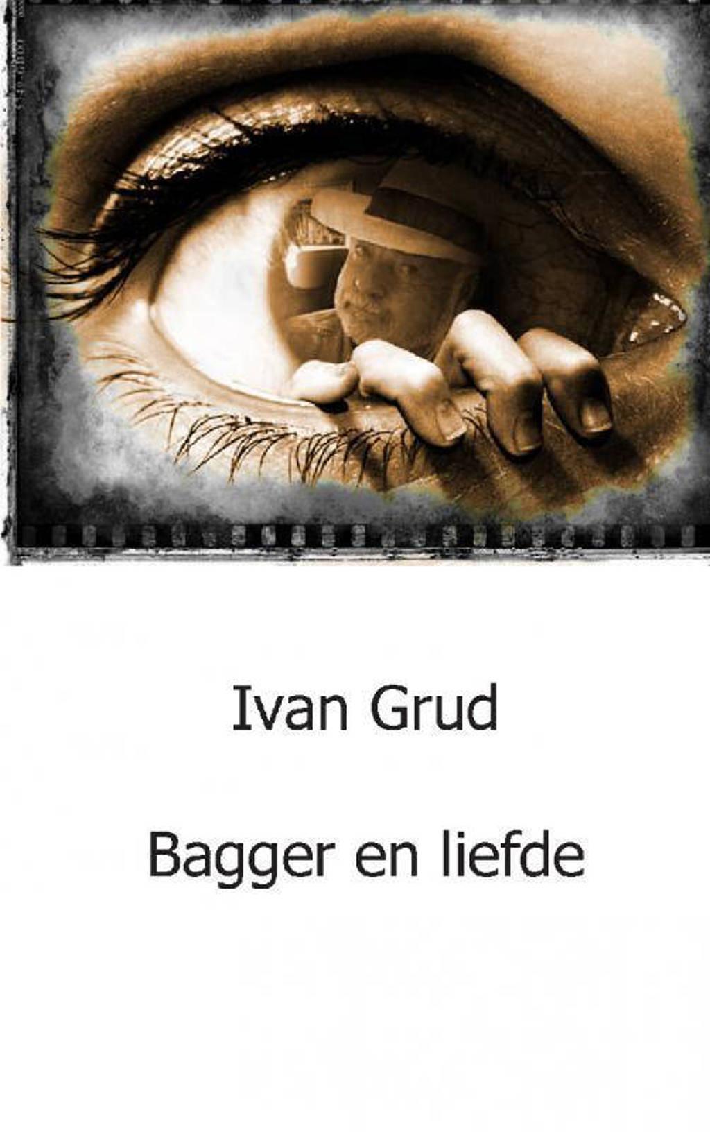 Bagger en liefde - I. Grud