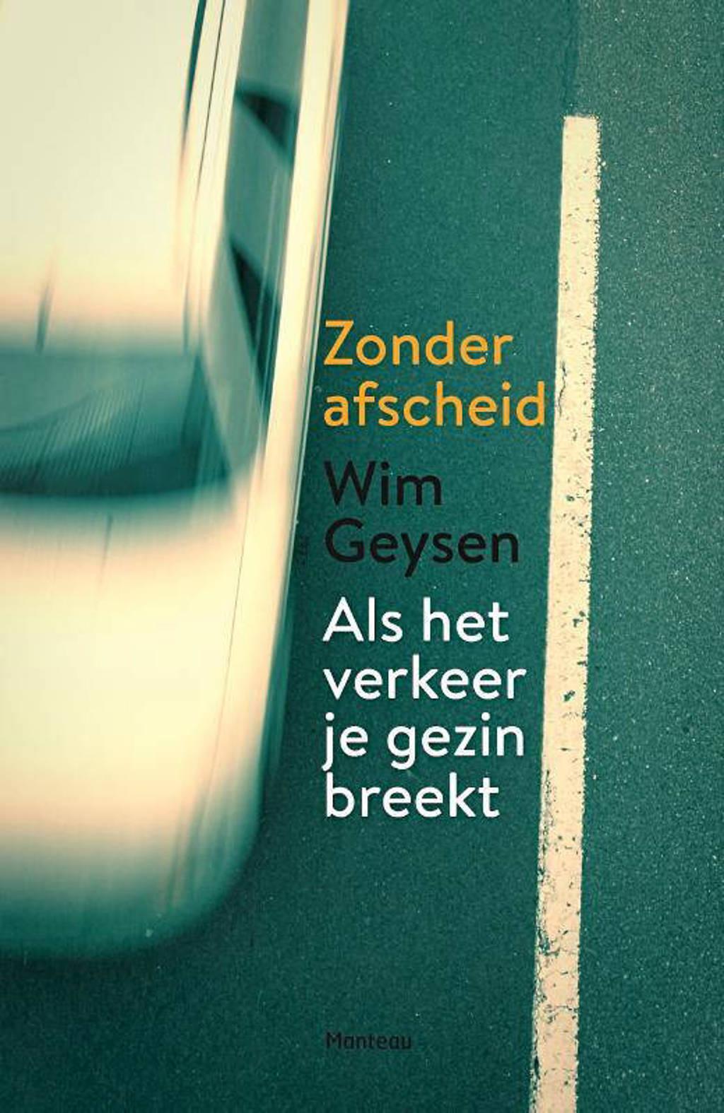 Zonder afscheid - Wim Geysen