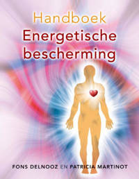 Handboek energetische bescherming - Fons Delnooz en Patricia Martinot