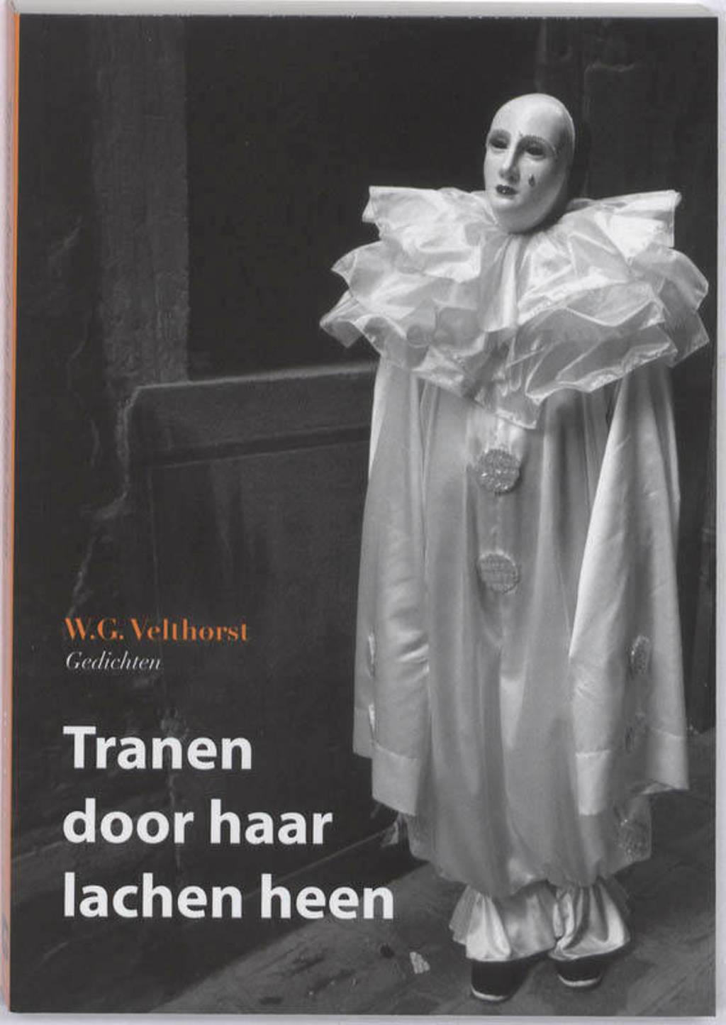 Tranen door haar lachen heen - W.G. Velthorst
