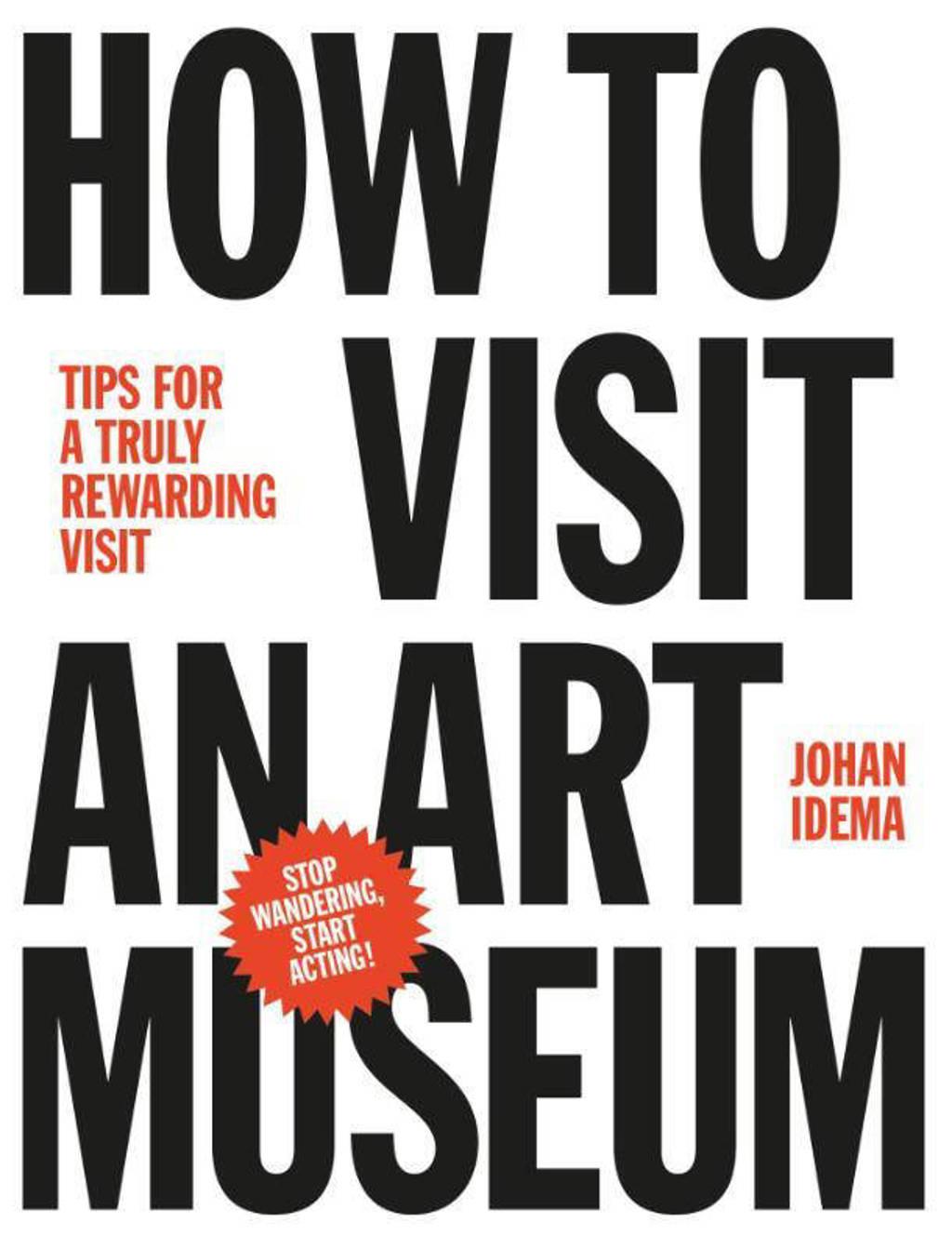 How to visit an art museum - Johan Idema