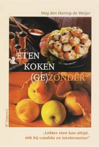Eten koken (ge)zonder - M. den Hartog-de Weijer