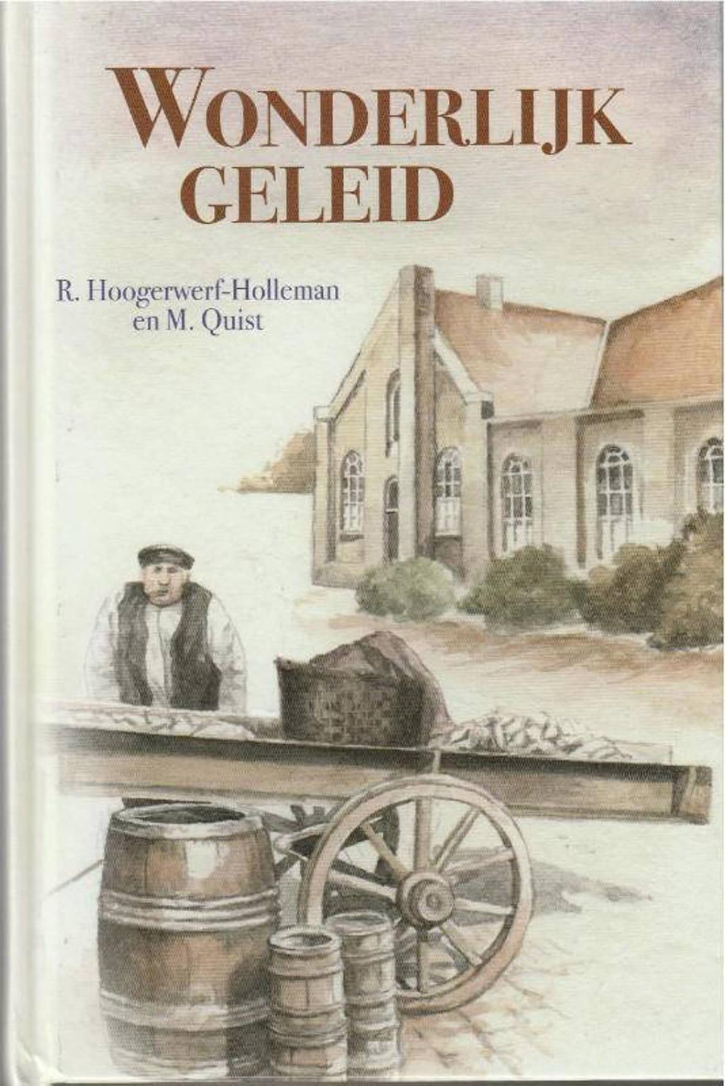 Wonderlijk geleid - R. Hoogerwerf-Holleman en M. Quist