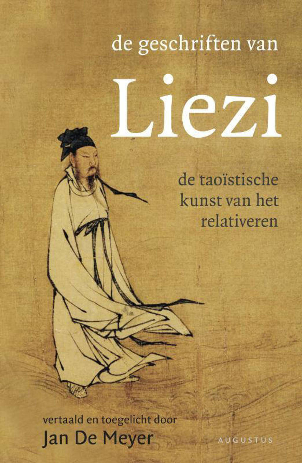 De geschriften van Liezi - Jan De Meyer