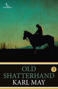 Old Shatterhand: Old Shatterhand 3 - Karl May