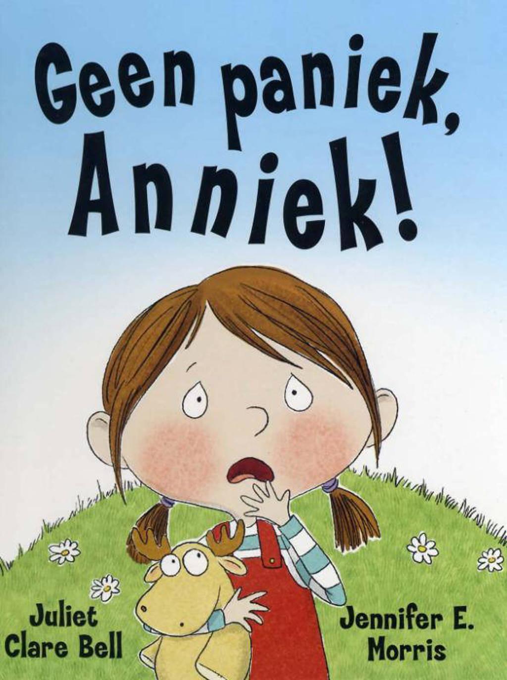 Geen paniek, Anniek! - Juliet Clare Bell