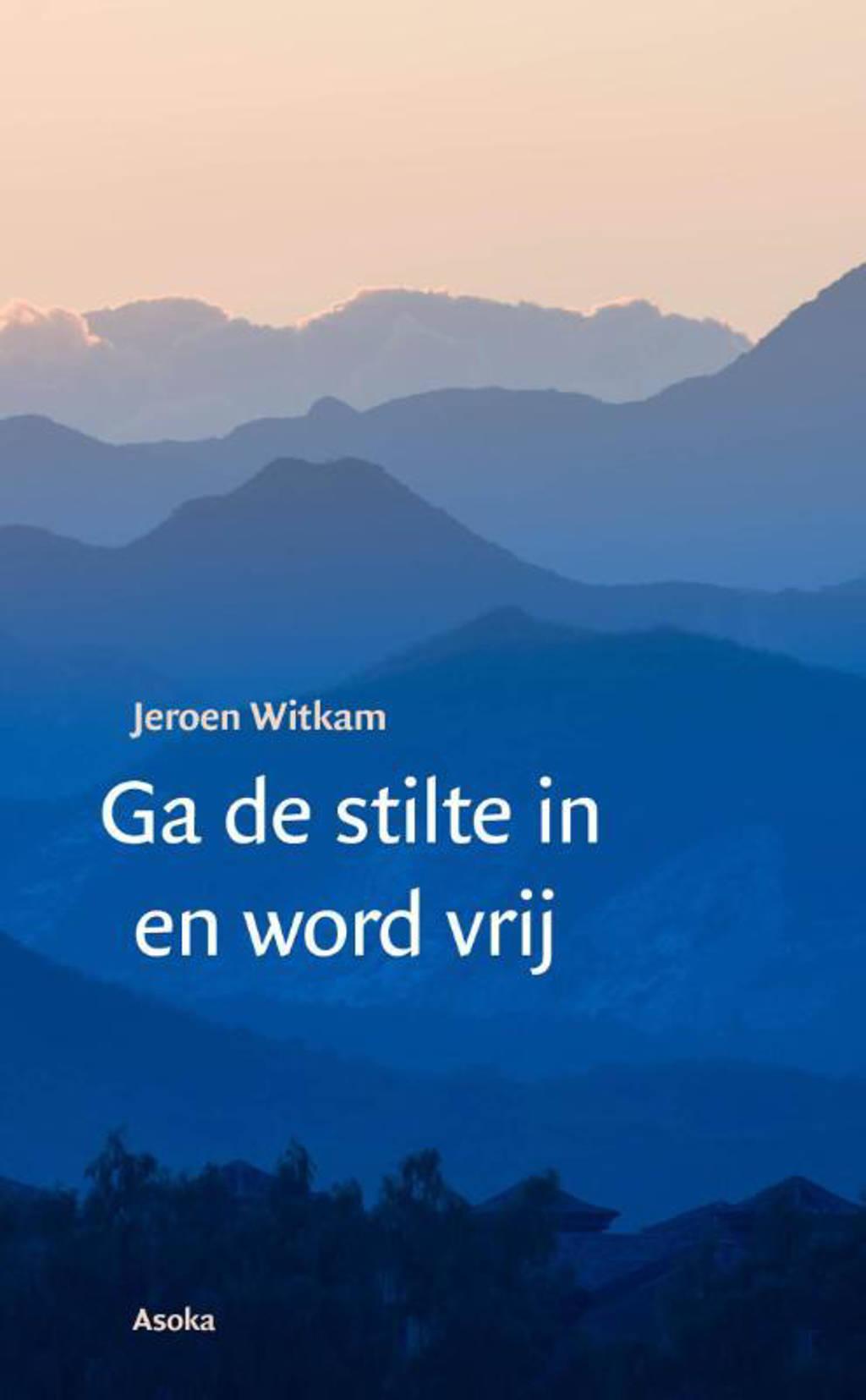 Ga de stilte in en word vrij - Jeroen Witkam