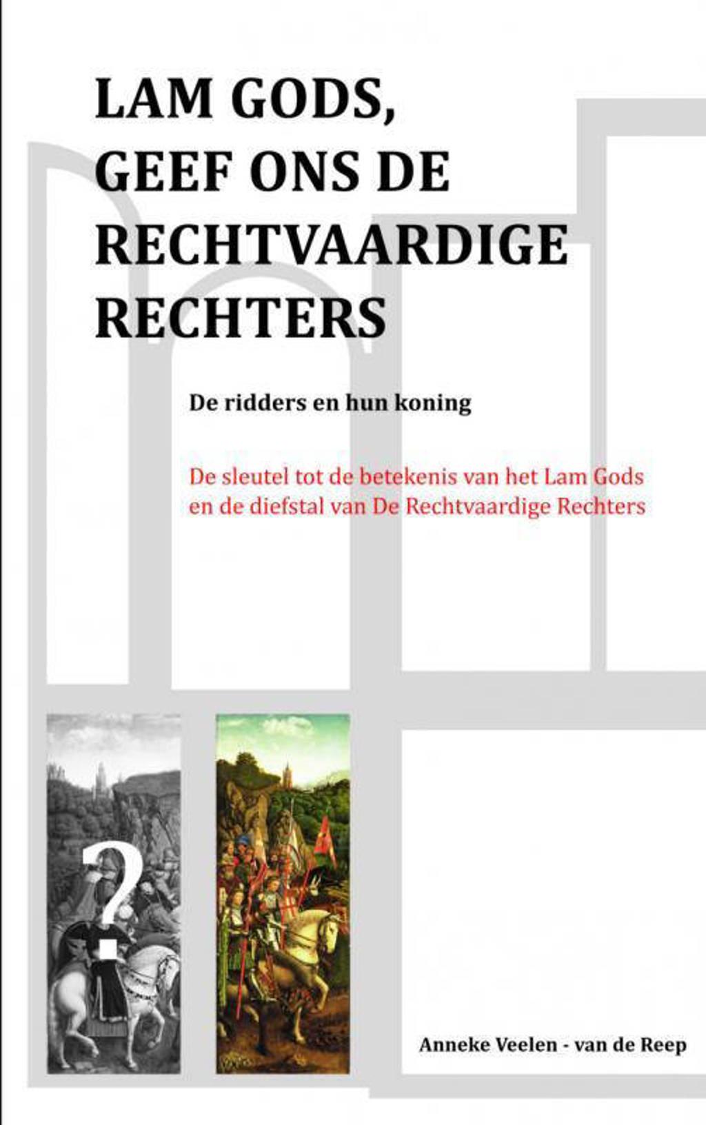 Lam Gods, geef ons de Rechtvaardige Rechters - Anneke Veelen-van de Reep