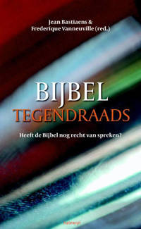Bijbel tegendraads - Jean Bastiaens en Frederique Vanneuville