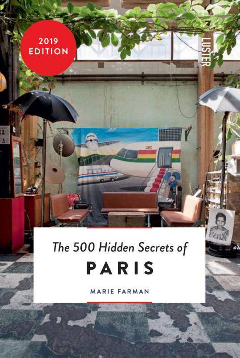 The 500 hidden secrets of Paris - Marie Farman