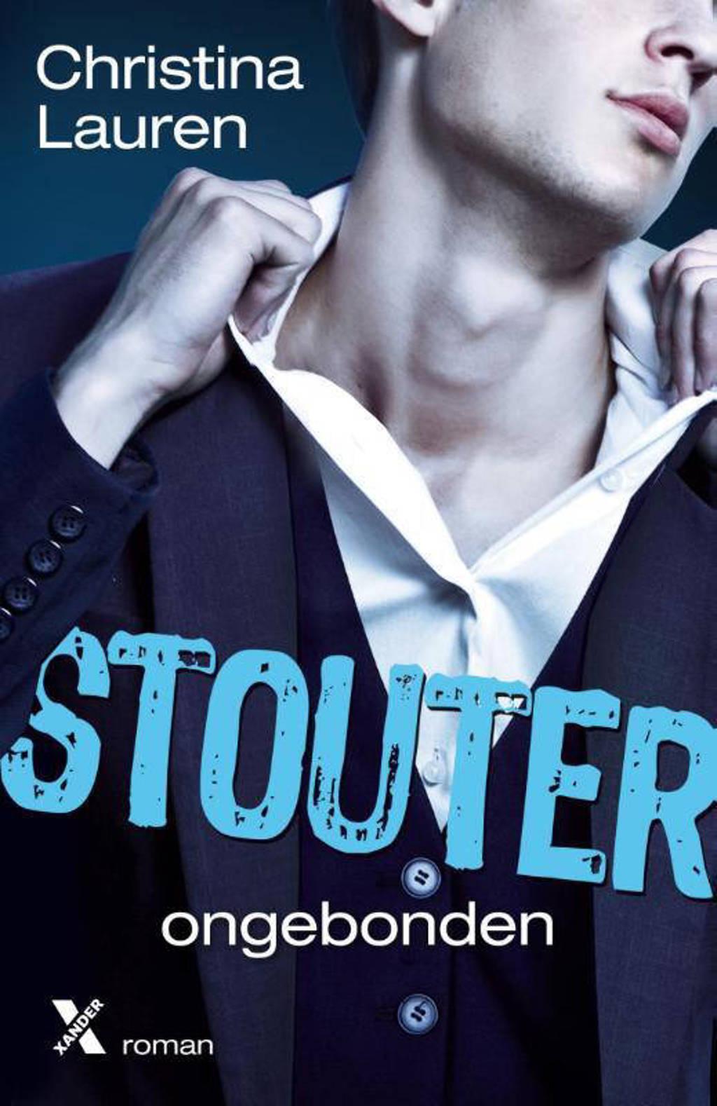 Stouter: Ongebonden - Christina Lauren