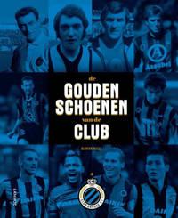 De Gouden Schoenen van de Club - Olivier Wille