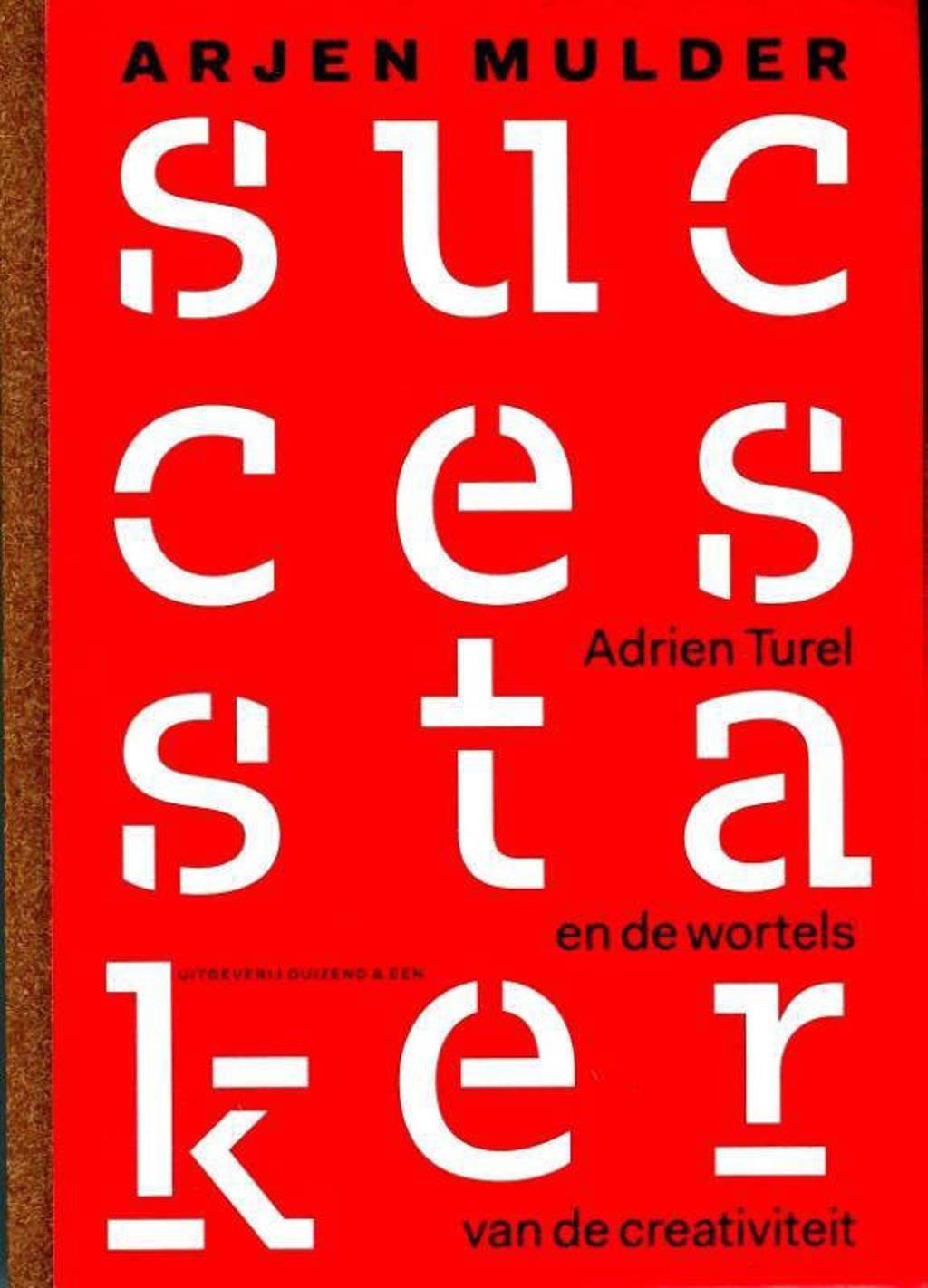 De successtaker - Arjen Mulder