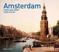 Amsterdam Then and Now - Egbert de Haan