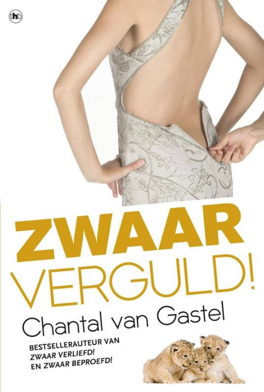 Zwaar verguld! - Chantal van Gastel