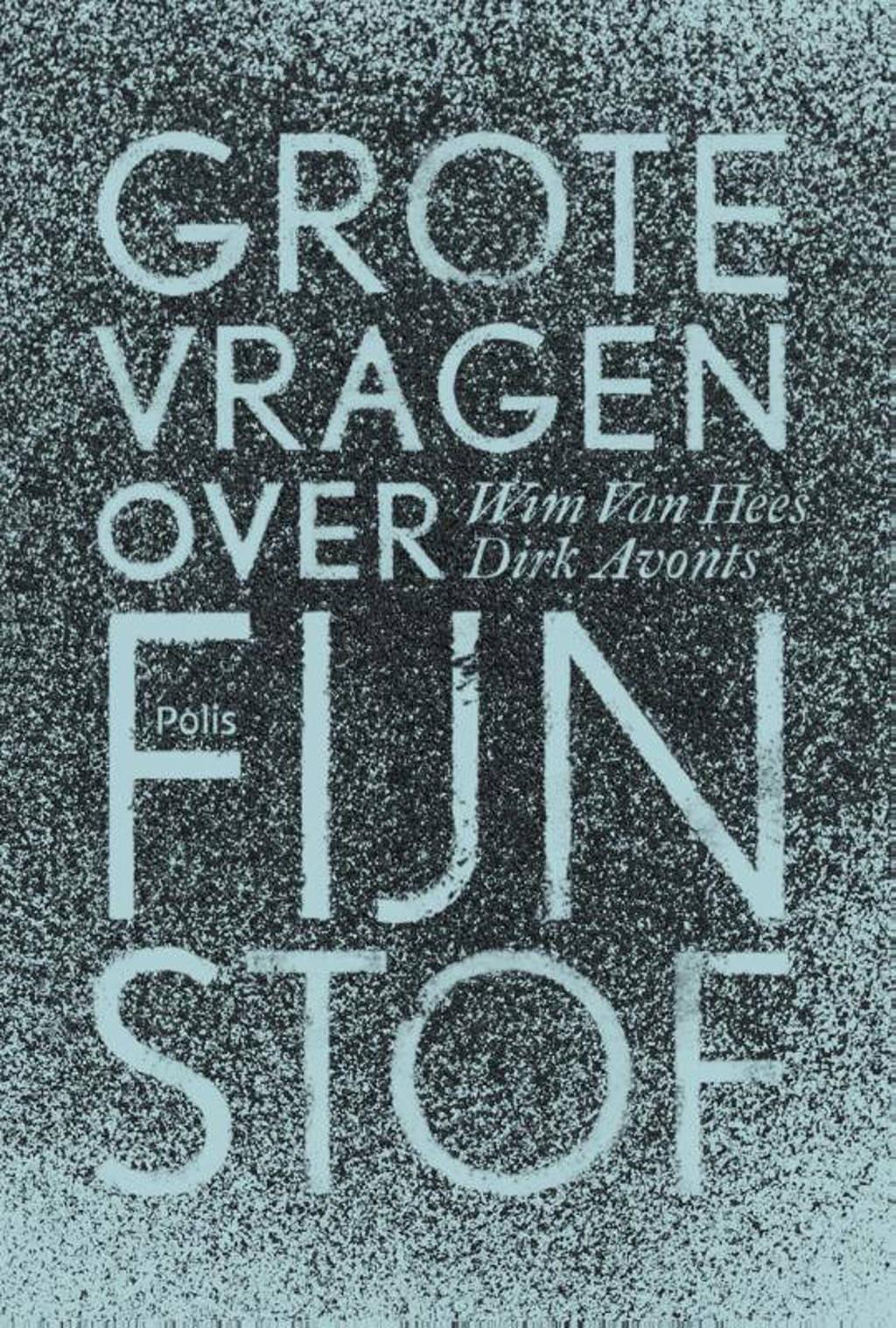 Grote vragen over fijnstof - Wim Van Hees en Dirk Avonts