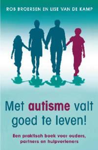 Met autisme valt goed te leven! - Rob Broersen en Lise van de Kamp
