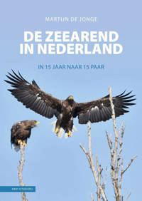 De Zeearend in Nederland - Martijn de Jonge