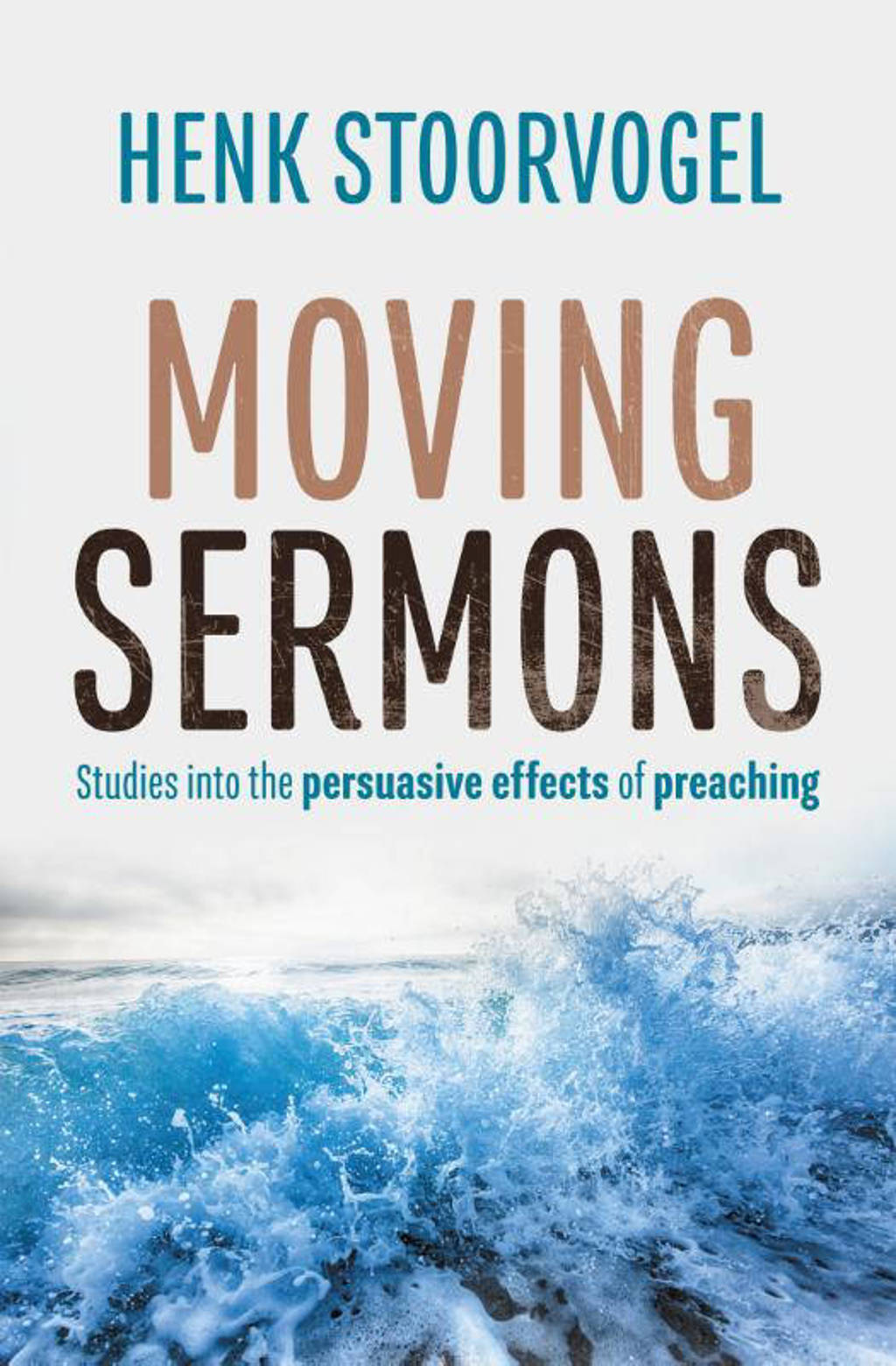 Moving Sermons - Henk Stoorvogel