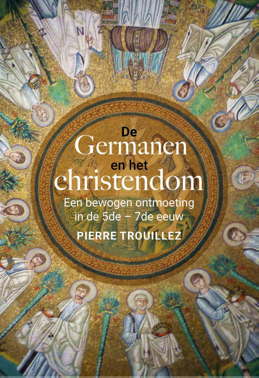 De Germanen en het christendom - Pierre Trouillez