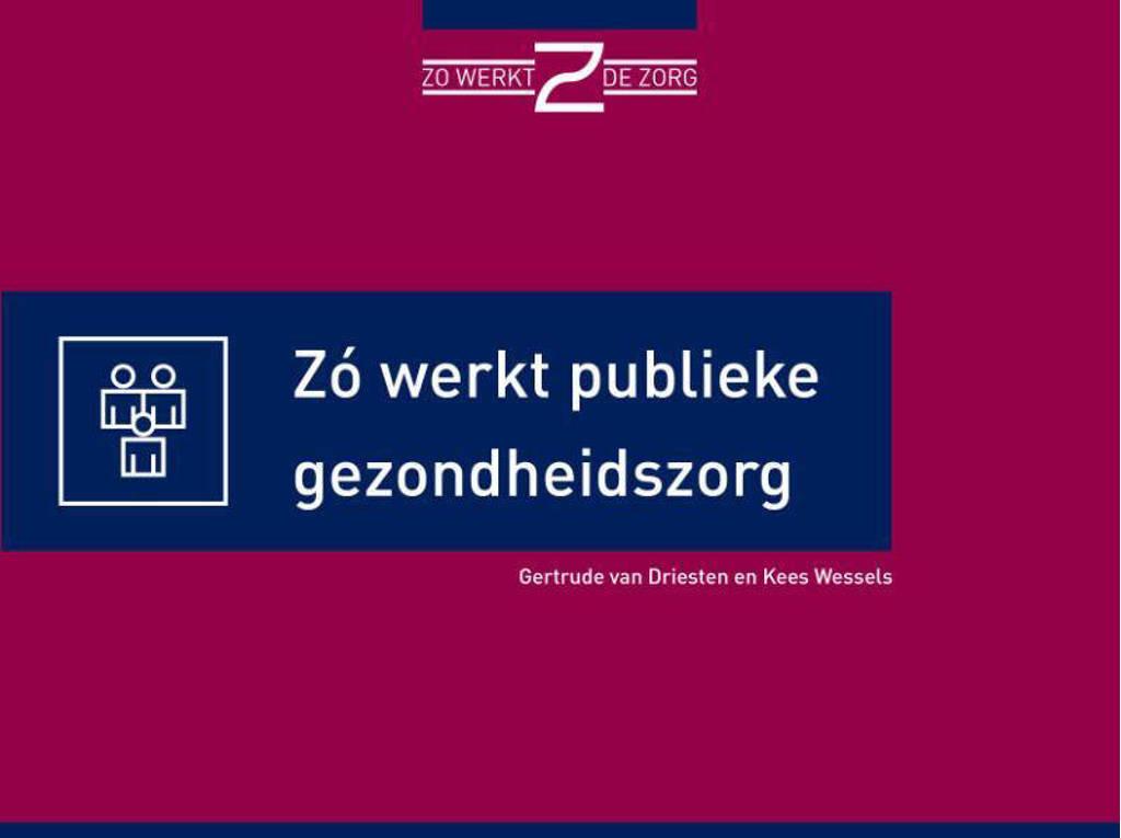 Zo werkt publieke gezondheidszorg - Gertrude van Driesten en Kees Wessels