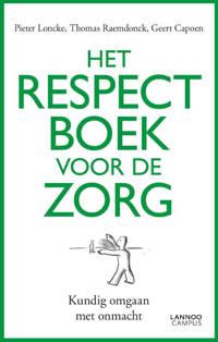 Het respectboek voor de zorg - Pieter Loncke, Thomas Raemdonck en Geert Capoen