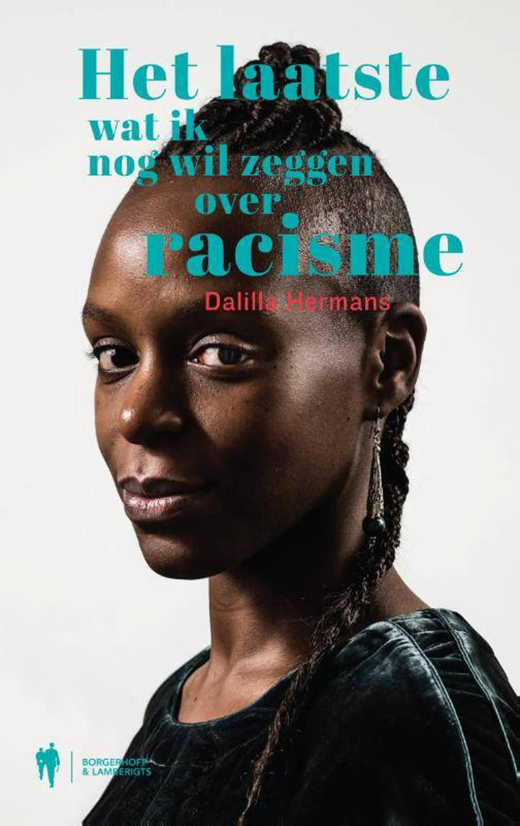Het laatste wat ik nog wil zeggen over racisme - Dalilla Hermans