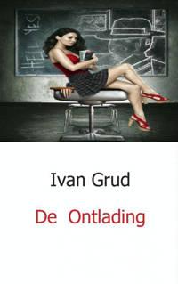 De Ontlading - Ivan Grud