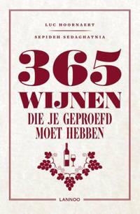 365 wijnen die je geproefd moet hebben - Luc Hoornaert en Sepideh Sedaghatnia