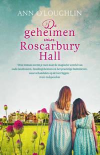De geheimen van Roscarbury Hall - Ann O'Loughlin