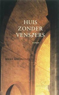 Huis zonder vensters - Mieke Mosmuller