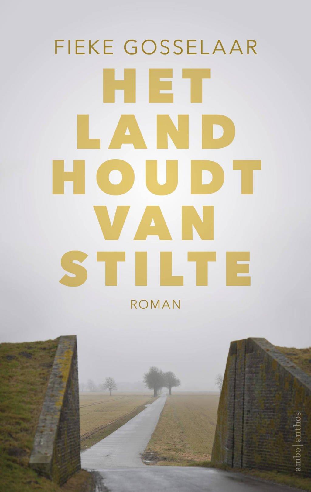 Het land houdt van stilte - Fieke Gosselaar