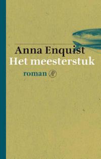 Het meesterstuk - Anna Enquist