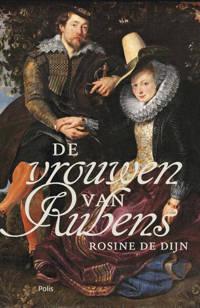 De vrouwen van Rubens - Rosine De Dijn