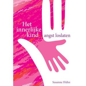 Het innerlijke kind: Angst loslaten - Susanne Hühn