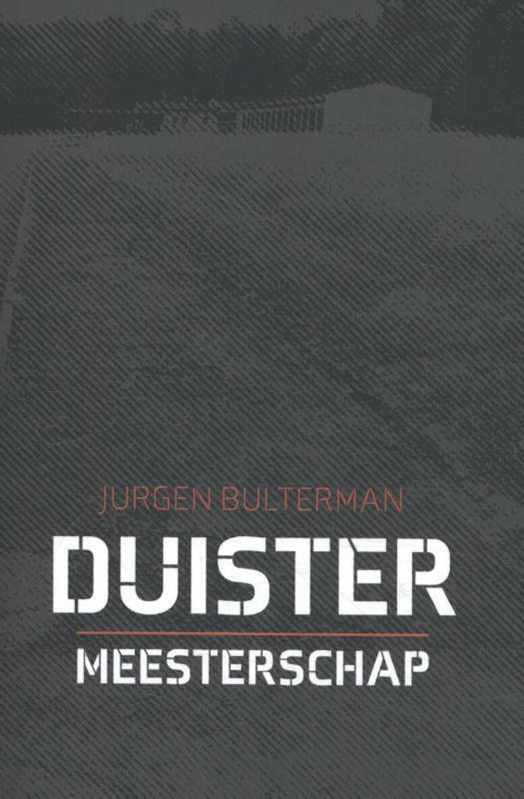 Duister Meesterschap - Jurgen Bulterman