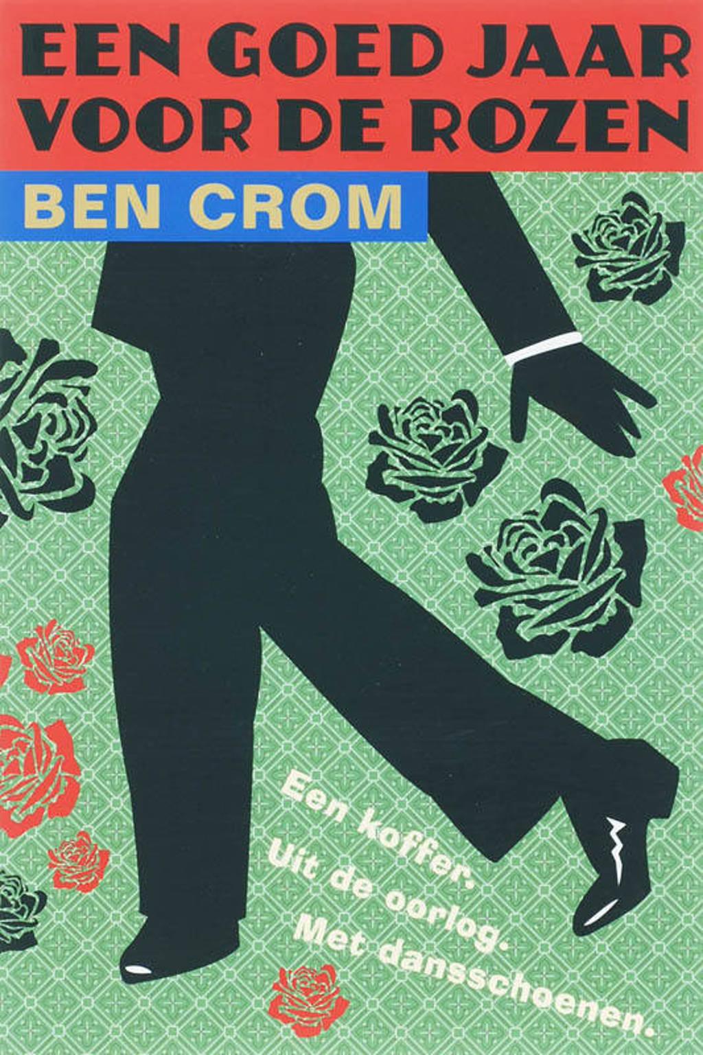 Een goed jaar voor de rozen - B. Crom