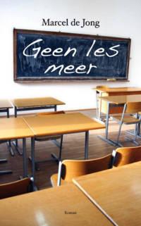 Geen les meer - Marcel de Jong
