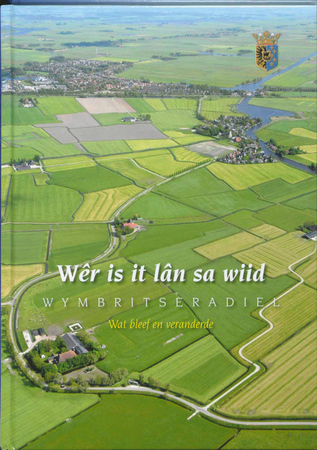 Wymbritseradiel Wer is it lan sa wiid... - K. Gildemacher