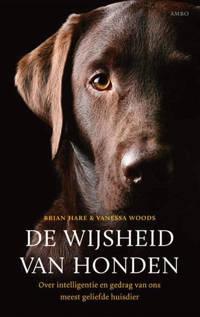 De wijsheid van de honden - Brian Hare en Vanessa Woods