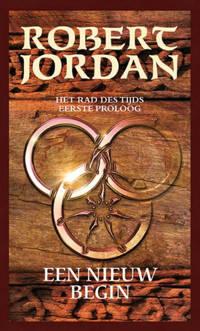 Het Rad des Tijds: 1e proloog een nieuw begin - Robert Jordan