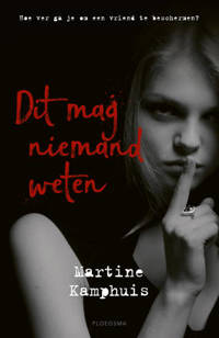 Dit mag niemand weten - Martine Kamphuis