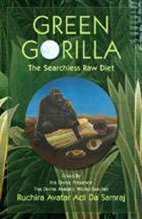 Green Gorilla - Ruchira Avatar Adi Da Samraj